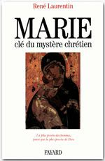 Abbé René Laurentin Marie, clé du mystère chrétien