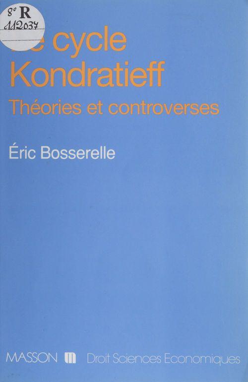 Éric Bosserelle Le Cycle Kondratieff