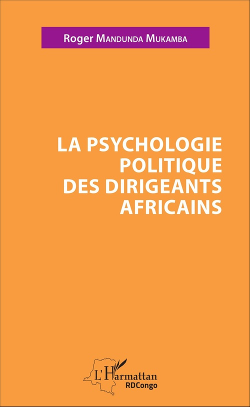 Roger Mandunda Mukamba La psychologie politique des dirigeants africains