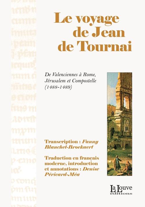 Jean de Tournai Le voyage de Jean de Tournai
