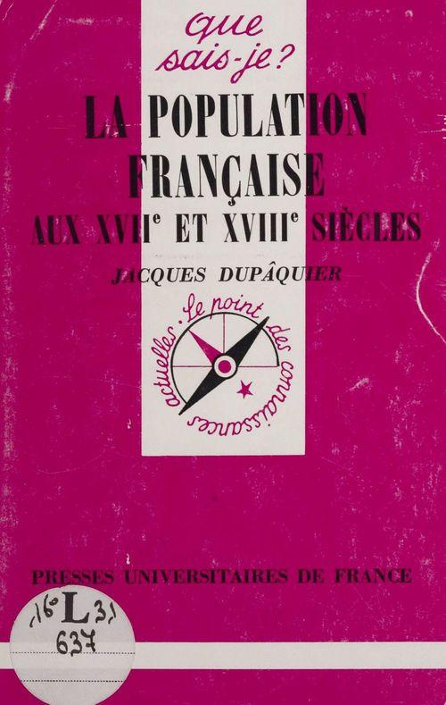 Jacques Dupâquier La Population française aux XVIIe et XVIIIe siècles