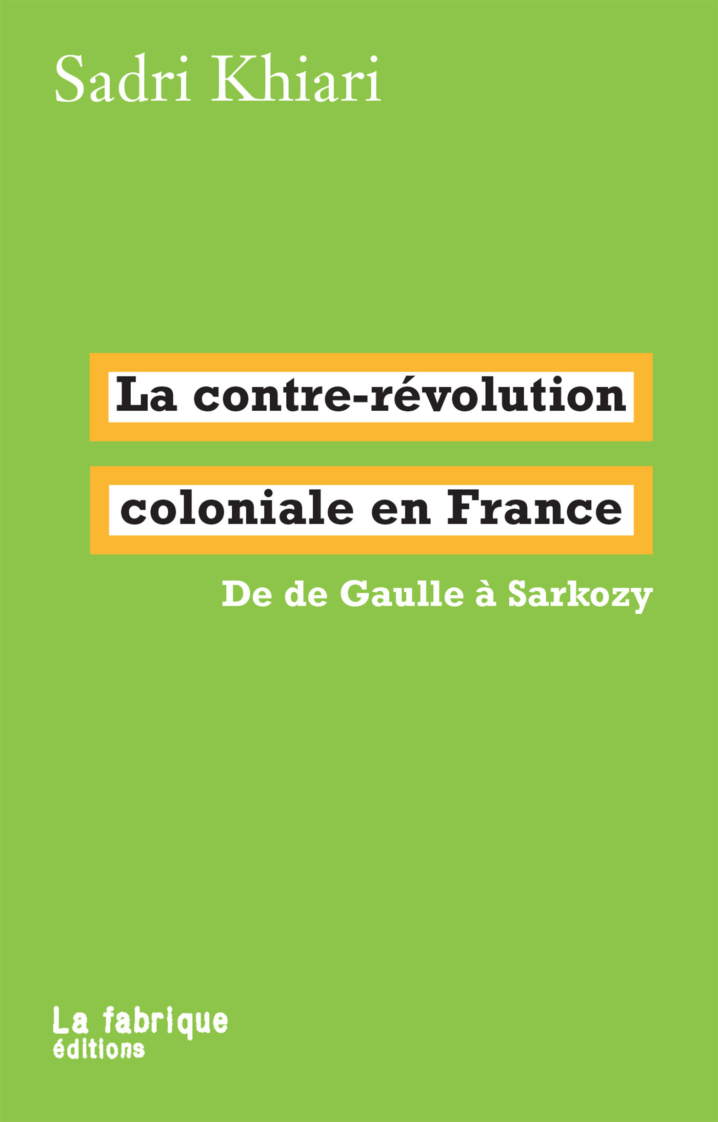 Sadri Khiari La contre-révolution coloniale en France