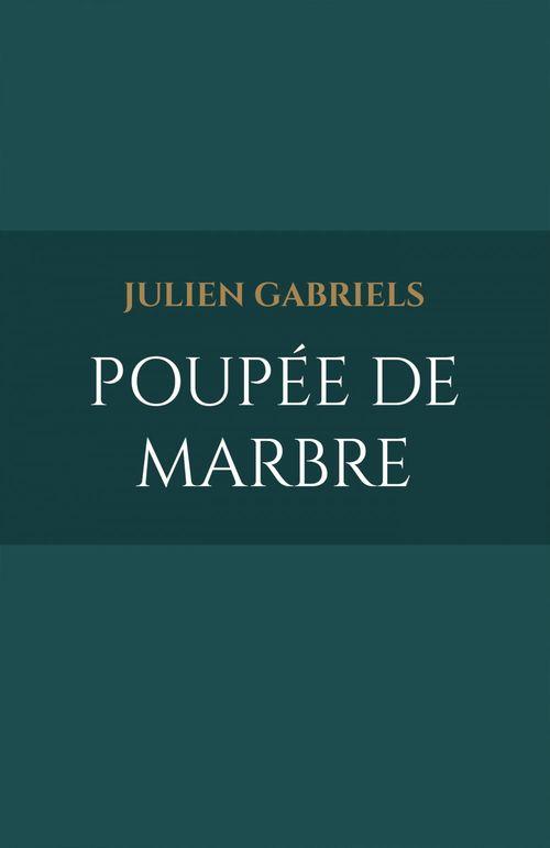 Julien Gabriels Poupée de marbre