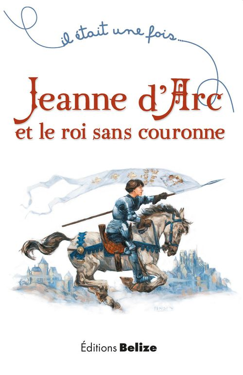 Laurent Bègue Jeanne d'Arc et le roi sans couronne