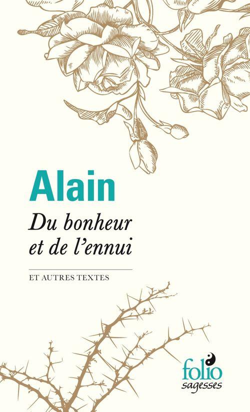 Alain Du bonheur et de l´ennui et autres textes