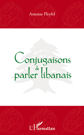 Antoine Fleyfel Conjugaisons de parler libanais