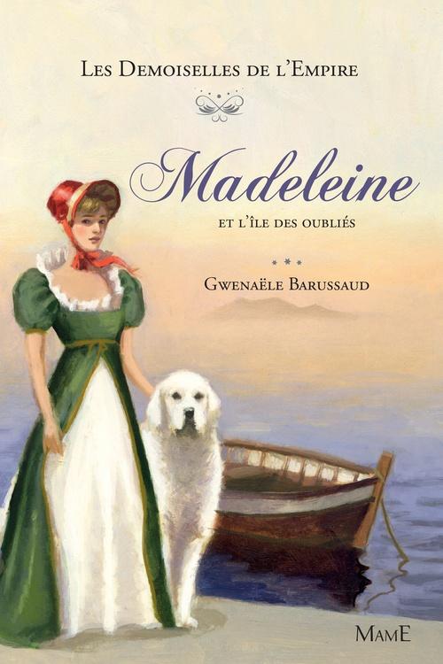 Gwenaële Barussaud-Robert Madeleine et l'île des oubliés