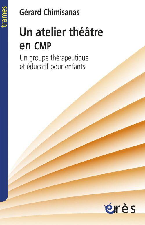 Gérard CHIMISANAS Un atelier théâtre en CMP