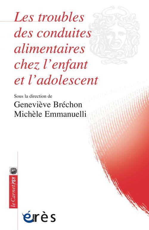Michèle EMMANUELLI Les troubles des conduites alimentaires chez l'enfant et l'adolescent