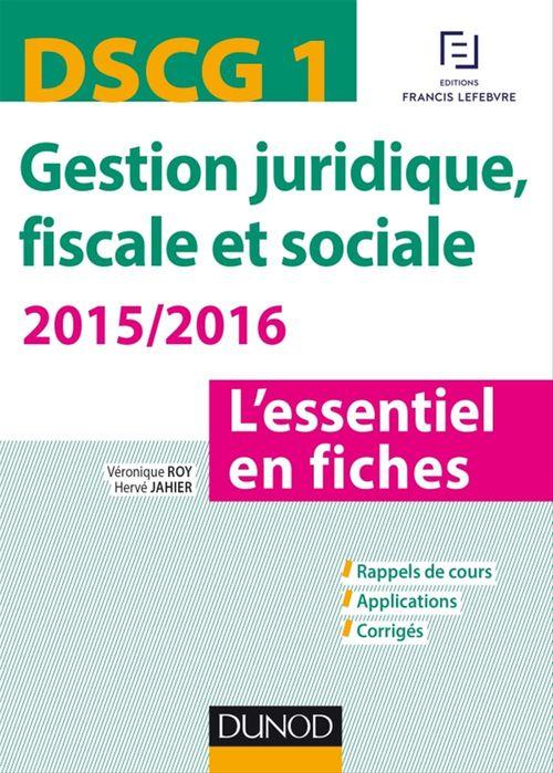 Véronique Roy DSCG 1 - Gestion juridique, fiscale et sociale 2015/2016 - 5e édition