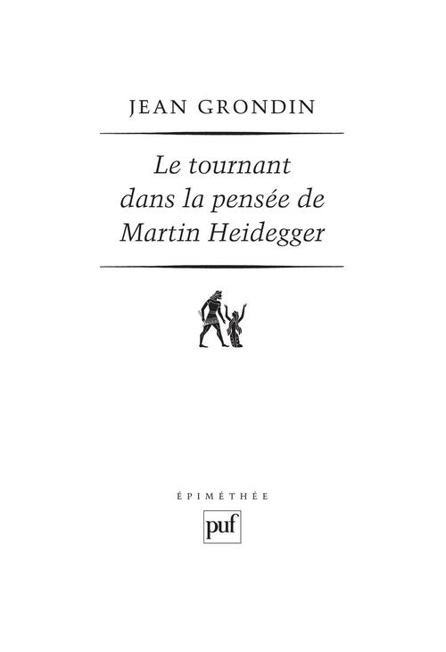 Jean Grondin Le tournant dans la pensée de Martin Heidegger