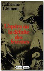 Catherine Clément L'opéra ou la défaite des femmes