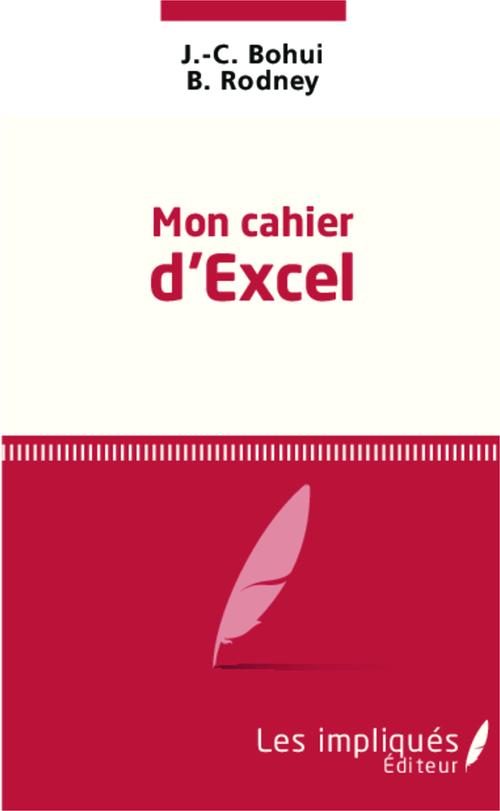 J.-C. Bohui Mon cahier d'excel