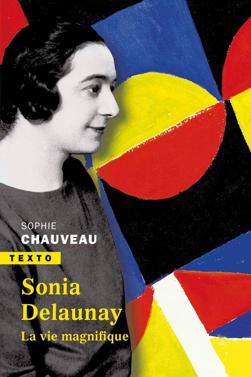 Sonia Delaunay, la vie magnifique