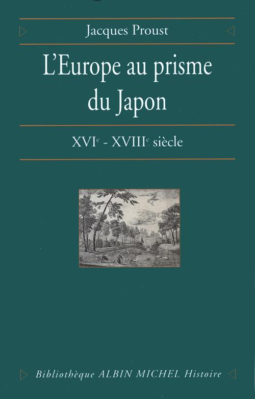 L'Europe au prisme du Japon ; XVI-XVIII siècles