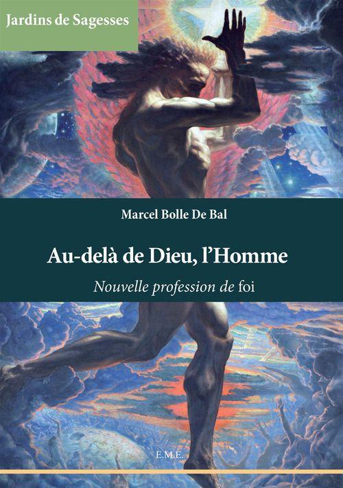 Marcel Bolle de Bal Au-delà de Dieu, l'Homme