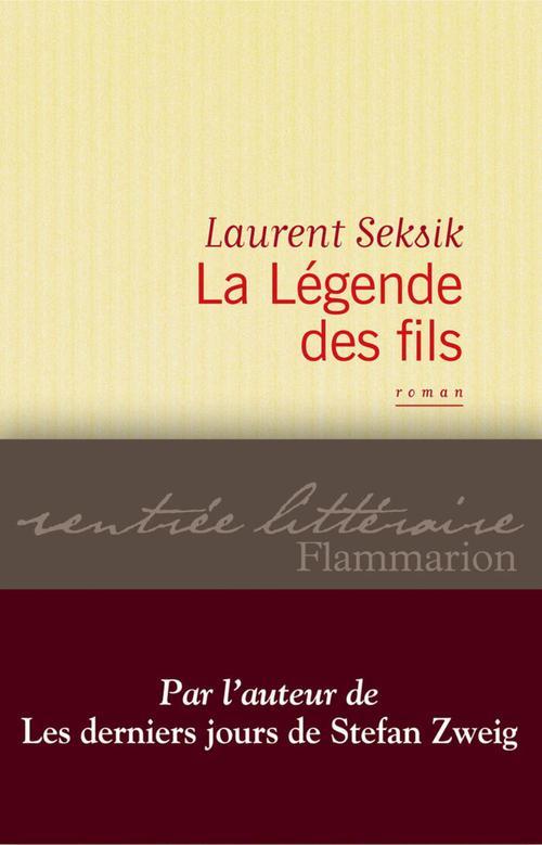 Laurent Seksik La Légende des fils