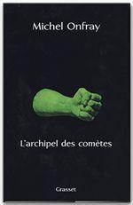L'archipel des comètes ; journal hédoniste t.3