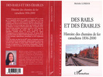Des rails et des erables ; histoire des chemins de fer canadiens ; 1836-2000