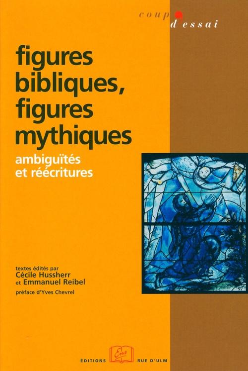 Collectif Figures bibliques, figures mythiques