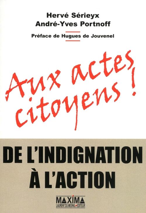 Hervé Sérieyx Aux actes citoyens - de l'indignation à l'action