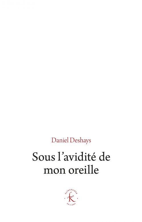 Daniel Deshays L'Avidité de mon oreille