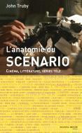 L'anatomie du scénario ; cinéma, littérature, séries télé