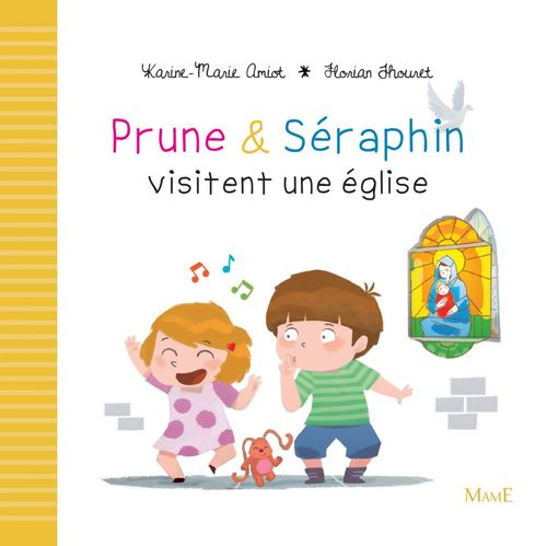 Karine-Marie Amiot Prune et Séraphin visitent une église