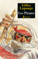 Les pirates ; forbans, flibustiers, boucaniers et autres gueux de mer