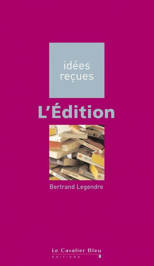 Bertrand Legendre L'Édition