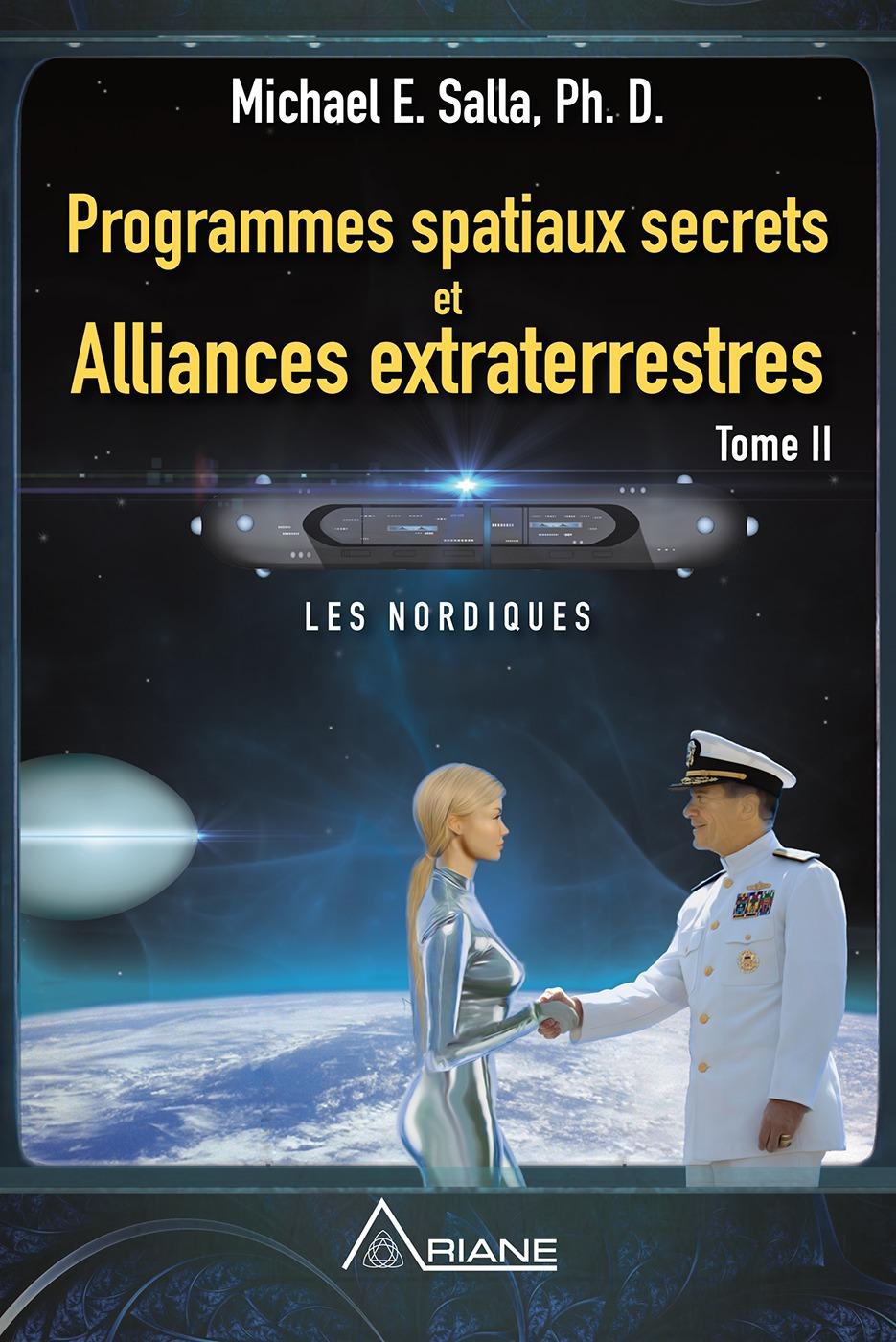 Michael E. Salla Programmes spatiaux secrets et alliances extraterrestres, tome II
