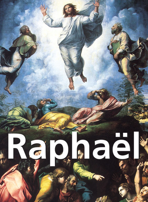 Collectif Raphaël ; 1483-1520