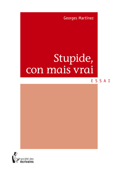 Georges Martinez Stupide, con mais vrai