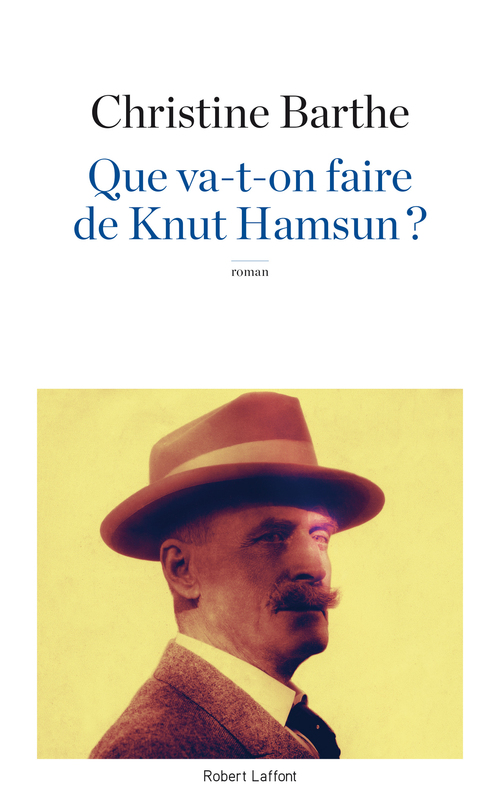 Christine BARTHE Que va-t-on faire de Knut Hamsun ?