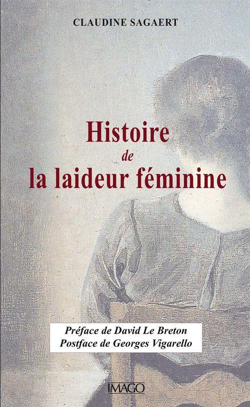 Claudine Sagaert Histoire de la laideur féminine