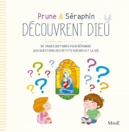 Karine-Marie Amiot Prune et Séraphin découvrent Dieu