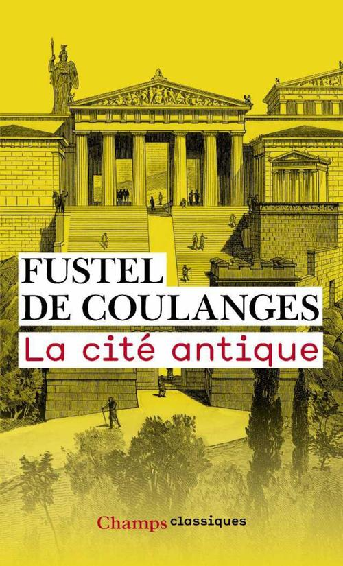 Fustel de Coulanges La cité antique