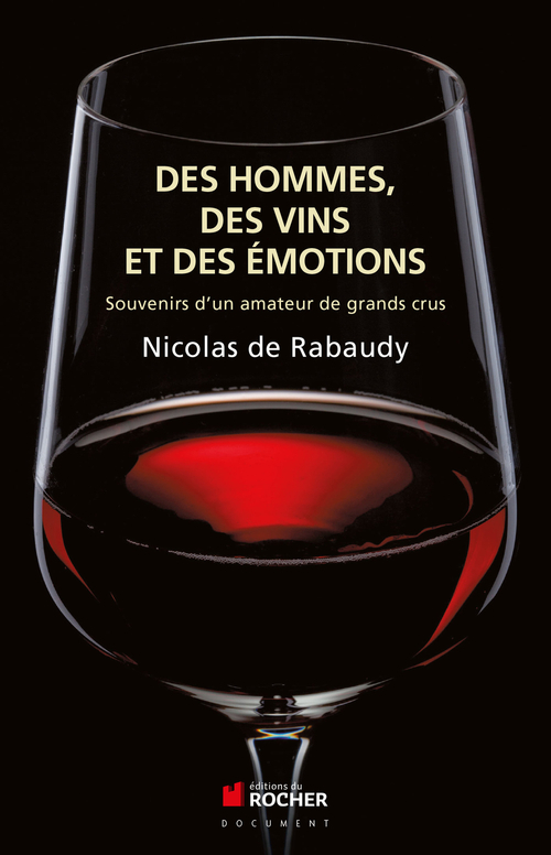 Nicolas de Rabaudy Des vins, des hommes et des émotions