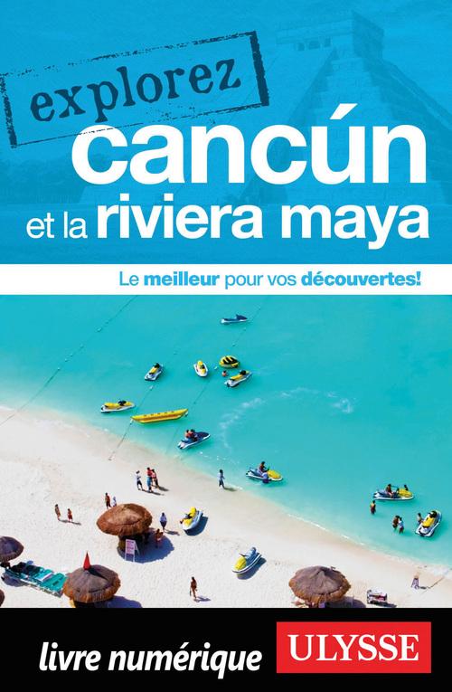 Collectif Explorez Cancun et la Riviera Maya