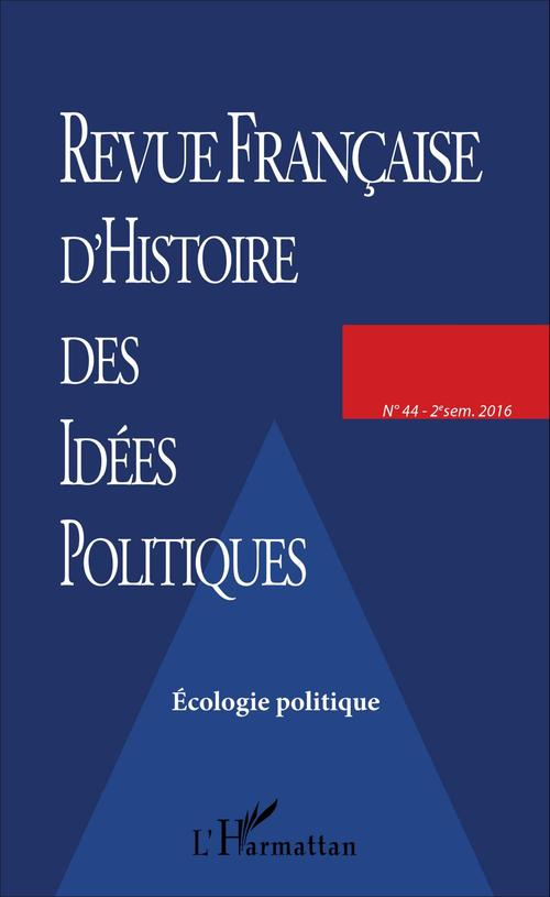 REVUE FRANCAISE D'HISTOIRE DES IDÉES POLITIQUES - 44