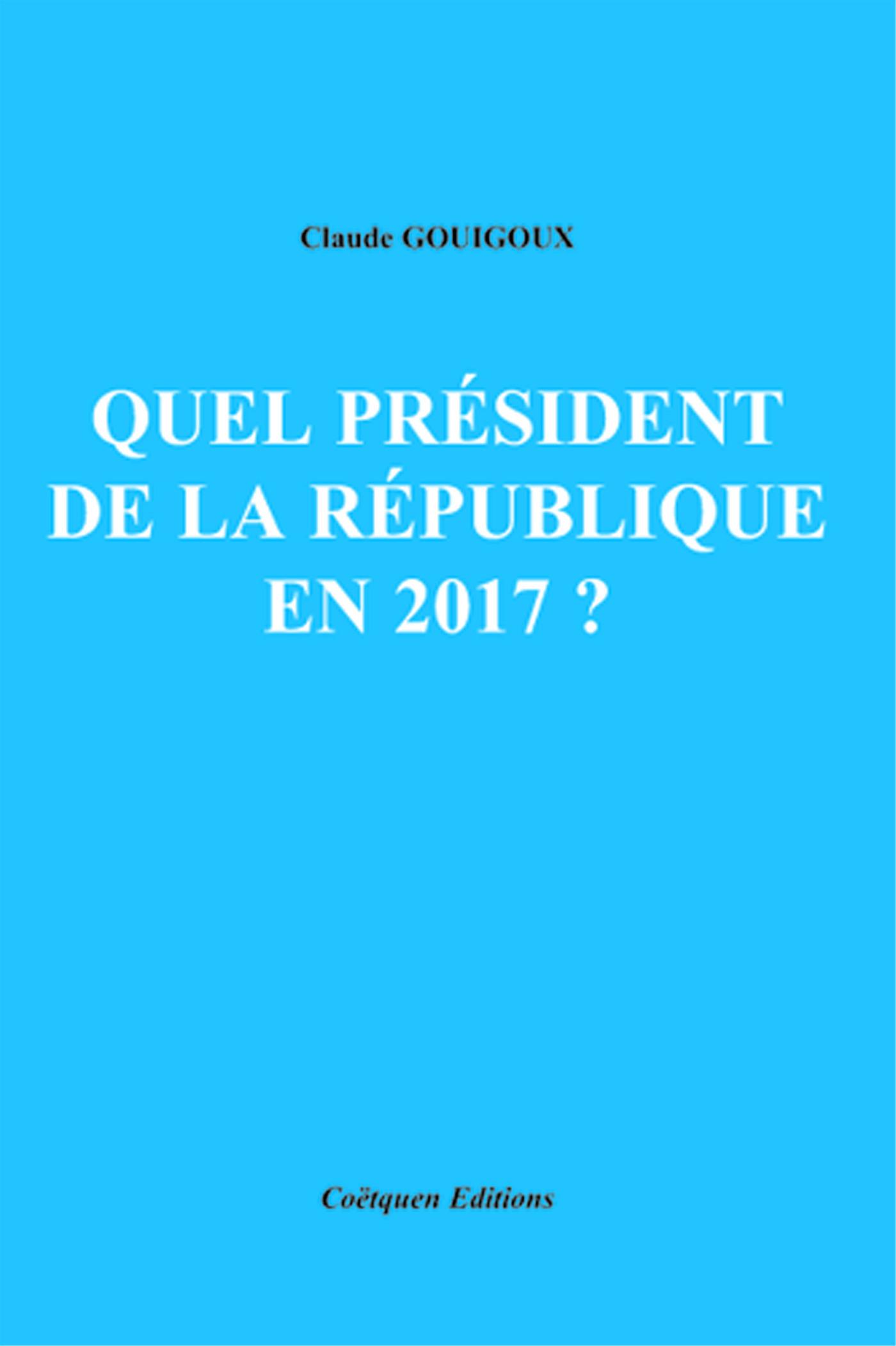 Claude Gouigoux Quel président de la République en 2017 ?