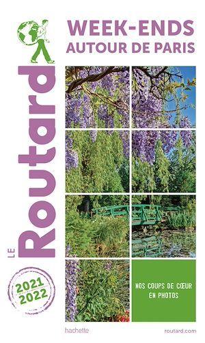 Guide du Routard ; week-end autour de Paris (édition 2021/2022)