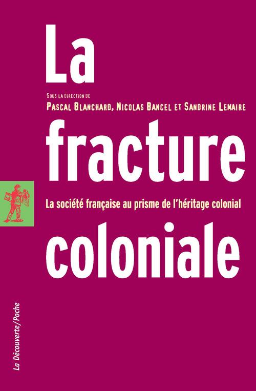 Pascal BLANCHARD La fracture coloniale