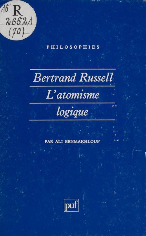 Ali Benmakhlouf Bertrand Russell : «La Philosophie de l'atomisme logique»