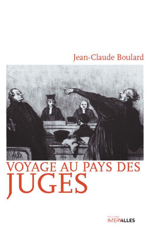 Jean-Claude Boulard Voyage au pays des juges