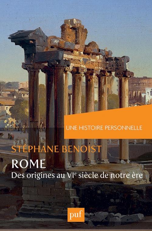 Stéphane Benoist Une histoire personnelle de Rome