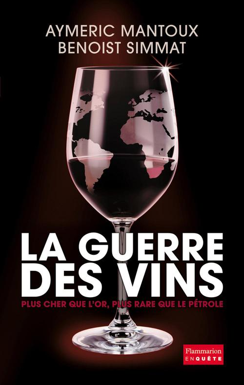 Benoist Simmat La Guerre des vins