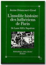 L'Insolite histoire des luthériens de Paris