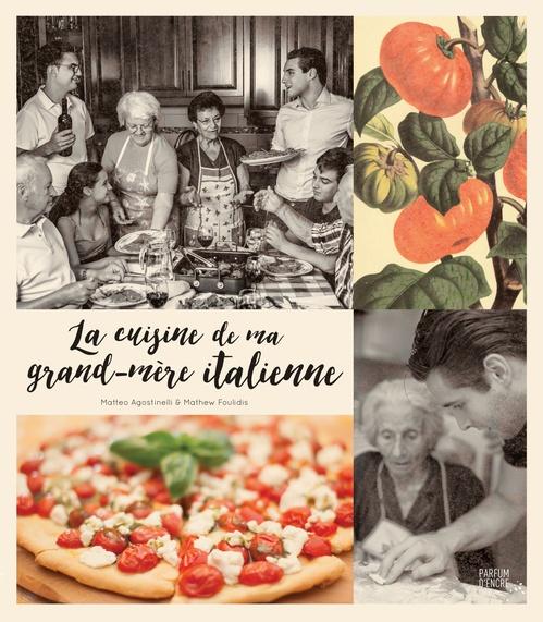 Matteo Agostinelli La cuisine de ma grand-mère italienne