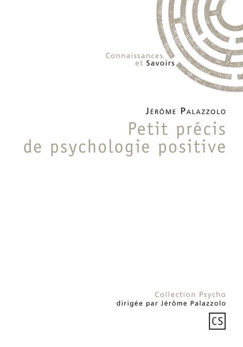 Jérôme Palazzolo Petit précis de psychologie positive